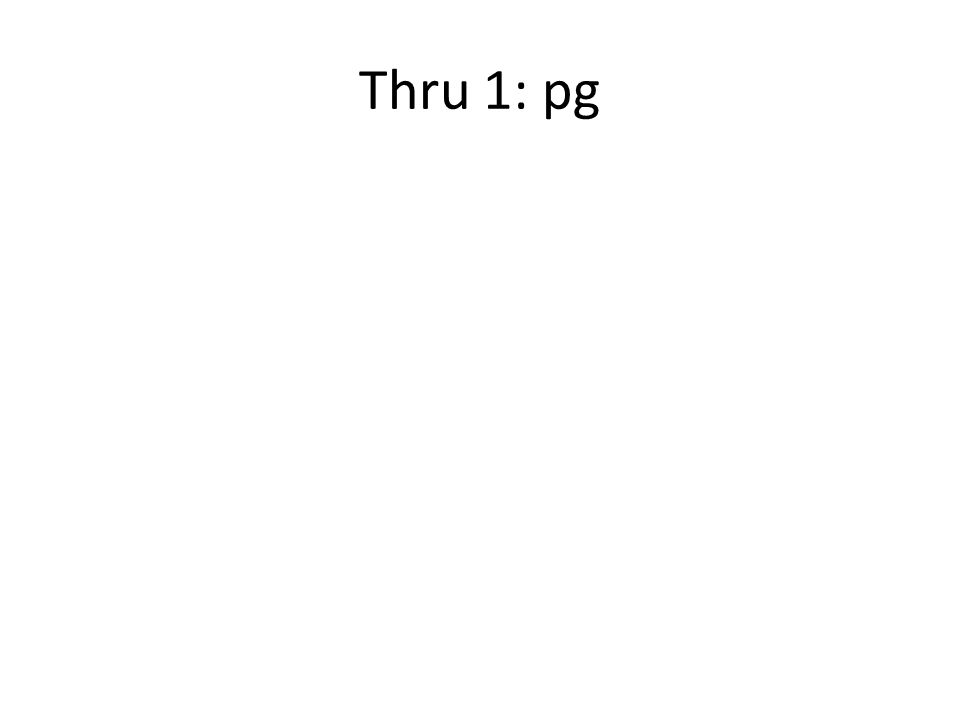 Thru 1: pg