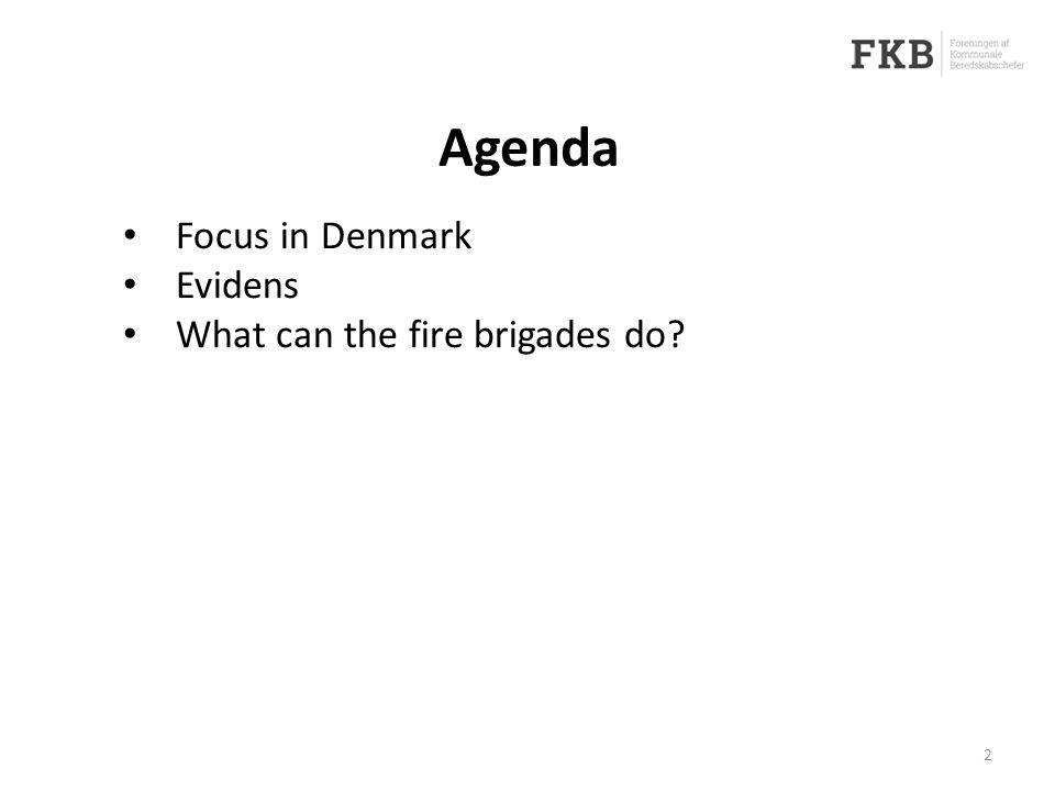 Agenda 2 Focus in Denmark Evidens What can the fire brigades do