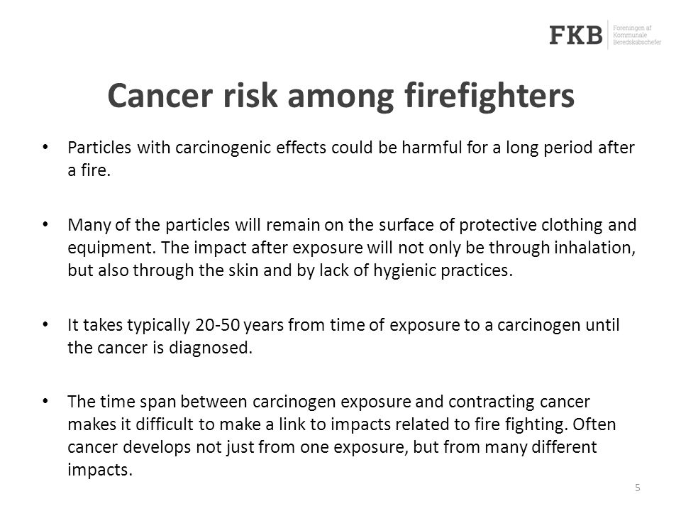 Cancer risk among firefighters Particles with carcinogenic effects could be harmful for a long period after a fire.