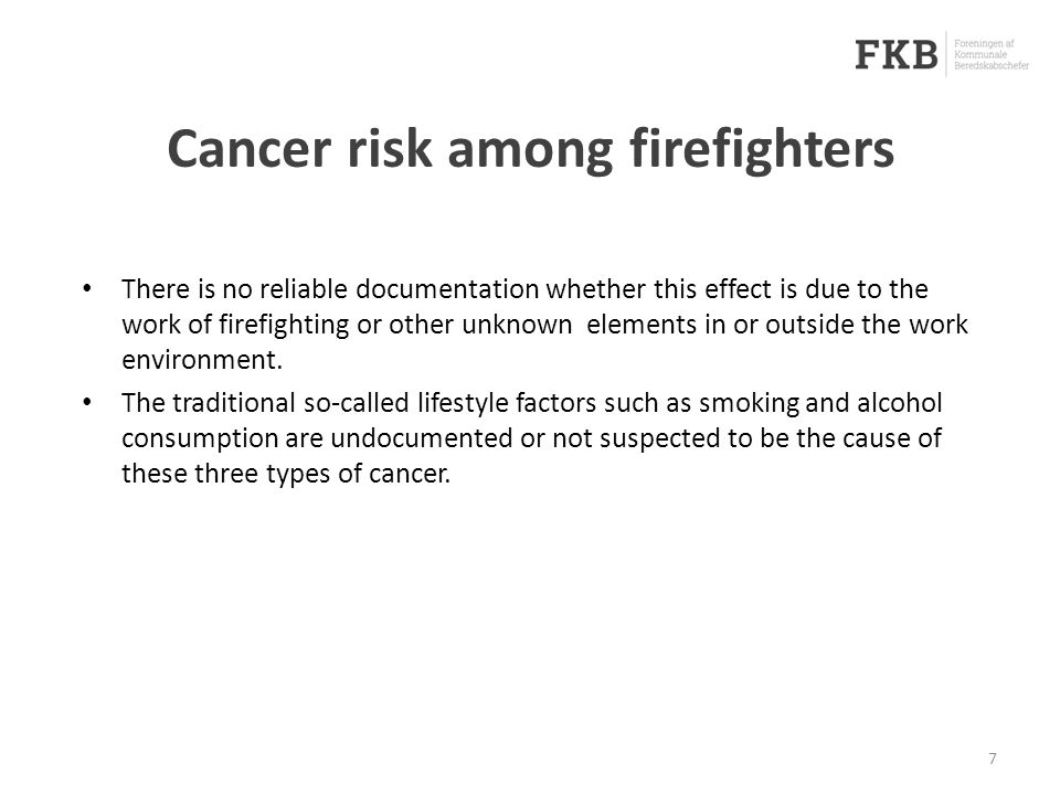 Cancer risk among firefighters There is no reliable documentation whether this effect is due to the work of firefighting or other unknown elements in or outside the work environment.