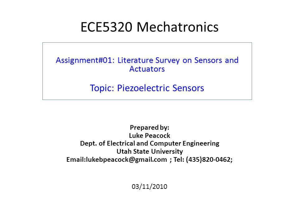 ECE5320 Mechatronics Assignment#01: Literature Survey on Sensors and Actuators Assignment#01: Literature Survey on Sensors and Actuators Topic: Piezoe