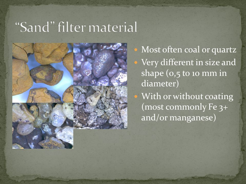 Most often coal or quartz Very different in size and shape (0,5 to 10 mm in diameter) With or without coating (most commonly Fe 3+ and/or manganese)