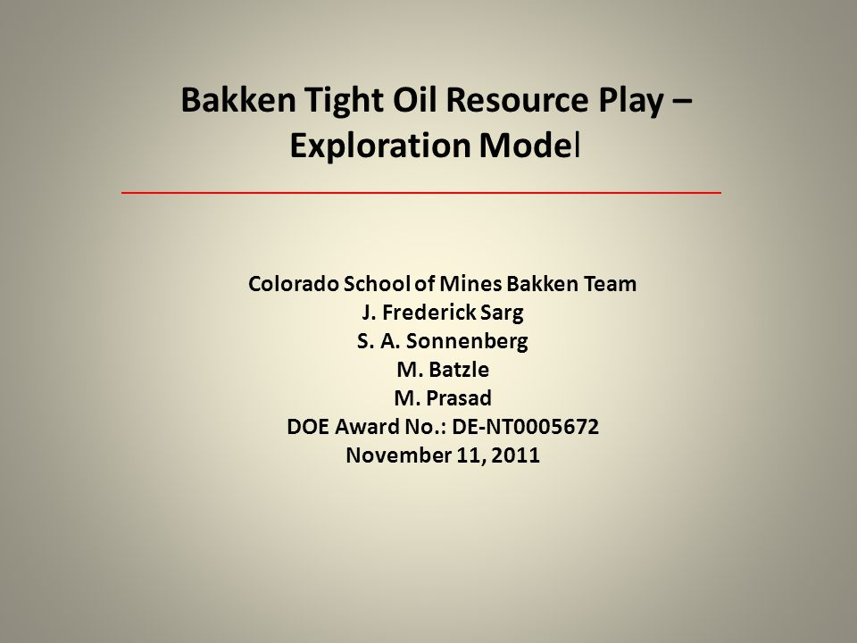 The following slides summarize the key learnings of this NETL/CSM joint project on the Bakken Petroleum System.