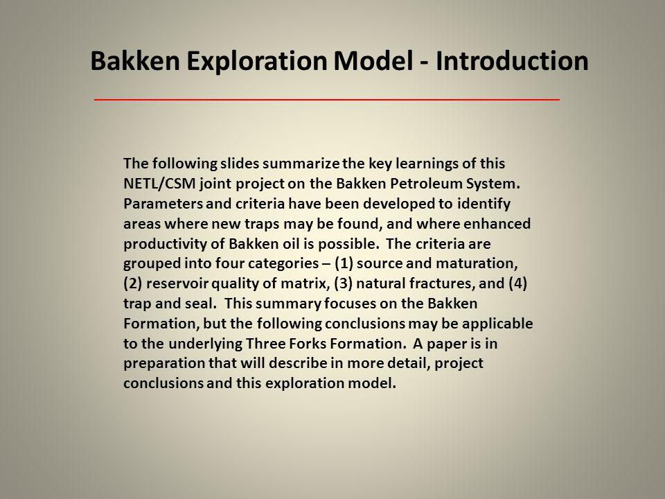 Source Rocks - Organic-Rich Bakken Shales Kerogen Type I and II.