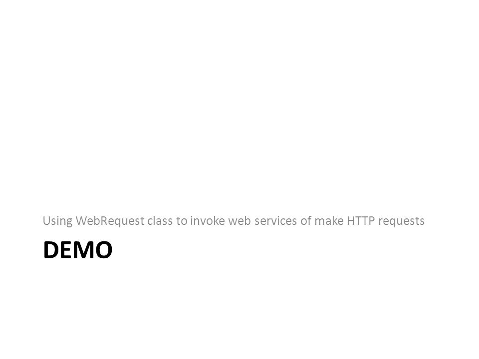 DEMO Using WebRequest class to invoke web services of make HTTP requests