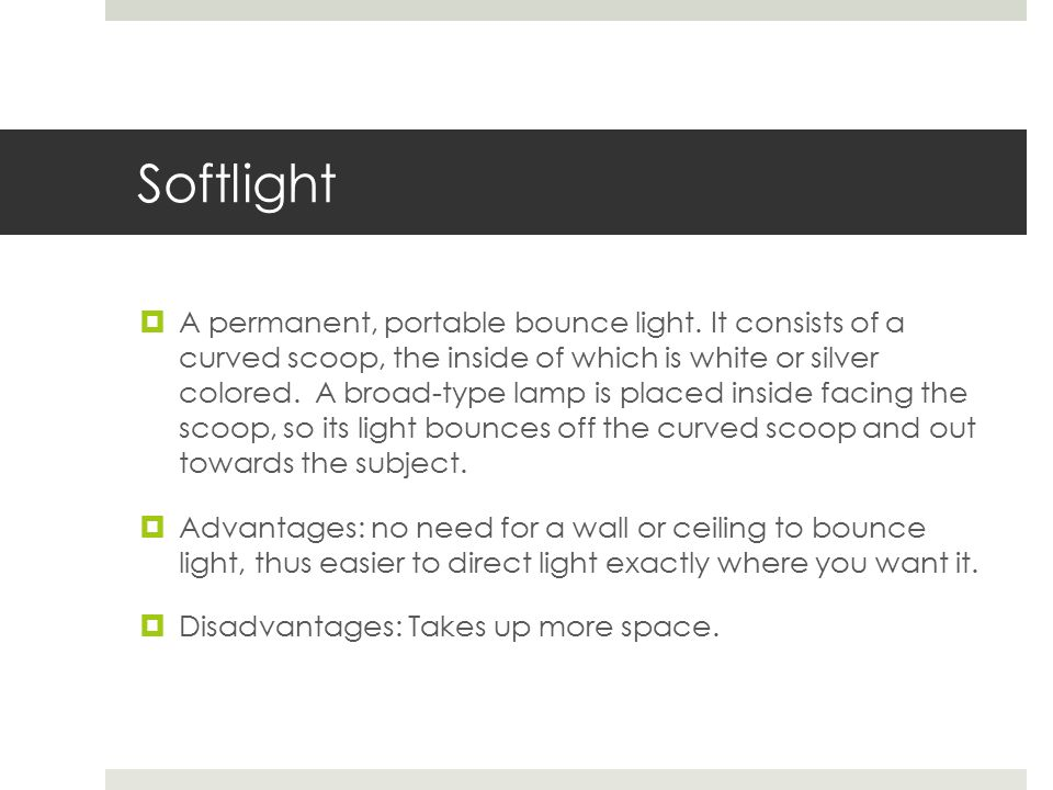 Softlight  A permanent, portable bounce light.