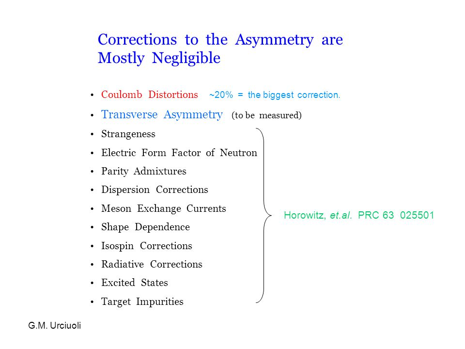 G.M. Urciuoli Corrections to the Asymmetry are Mostly Negligible Horowitz, et.al.