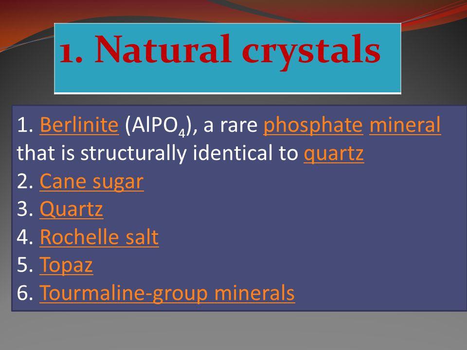 1.Natural crystals 1.