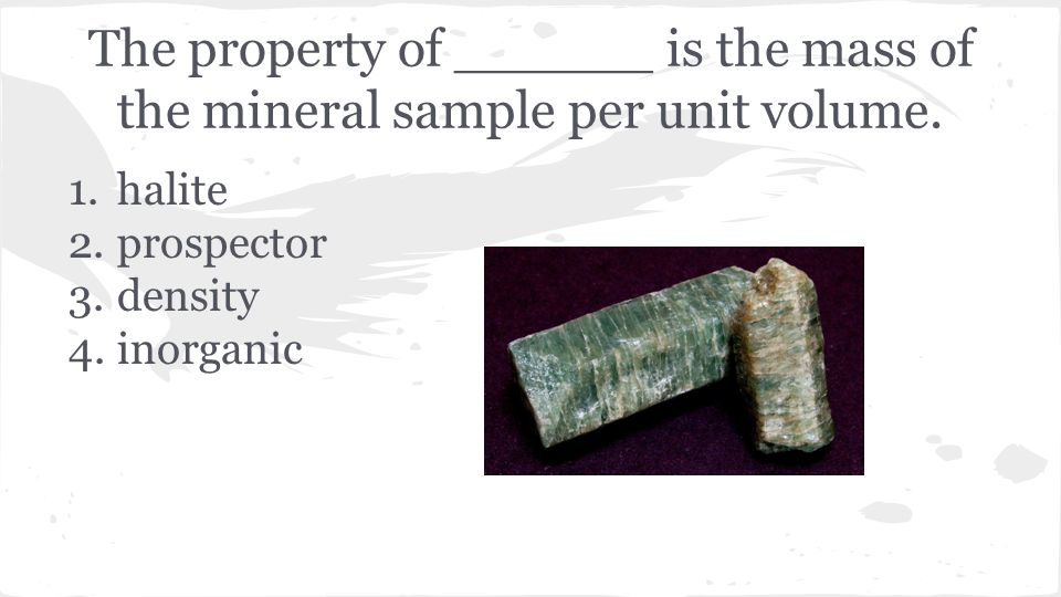 The property of ______ is the mass of the mineral sample per unit volume.