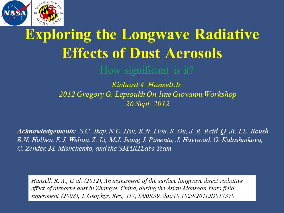 Exploring the Longwave Radiative Effects of Dust Aerosols Richard A.