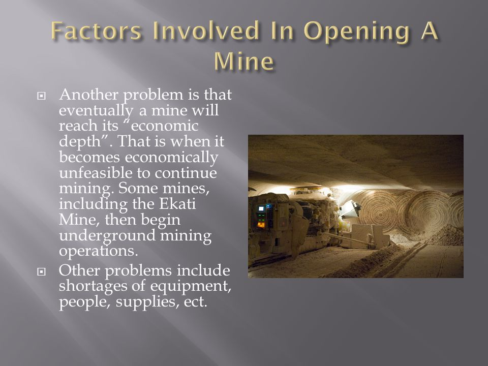  Another problem is that eventually a mine will reach its economic depth .