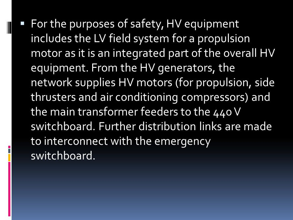  For the purposes of safety, HV equipment includes the LV field system for a propulsion motor as it is an integrated part of the overall HV equipment