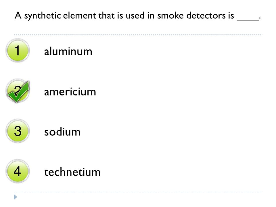 A synthetic element that is used in smoke detectors is ____. aluminum americium sodium technetium