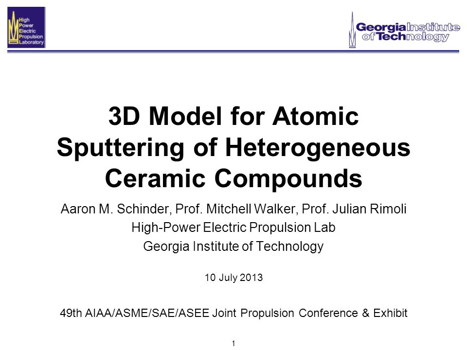 1 3D Model for Atomic Sputtering of Heterogeneous Ceramic Compounds Aaron M.