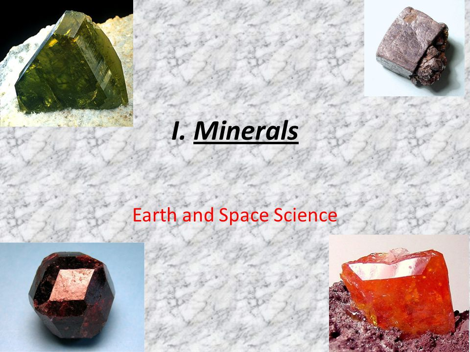 I. Minerals Earth and Space Science