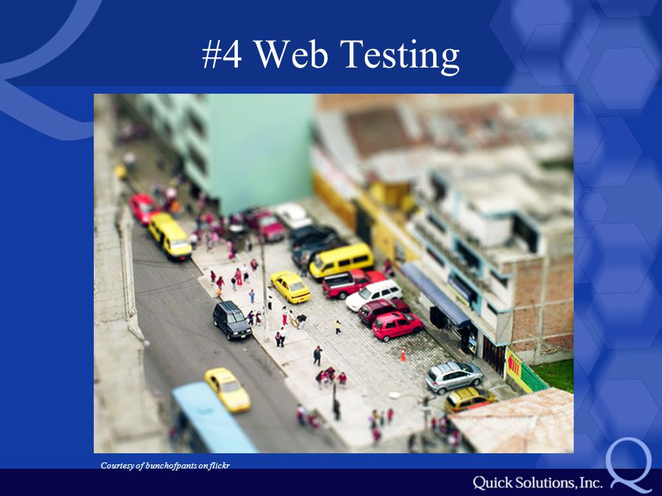 #4 Web Testing Courtesy of bunchofpants on flickr