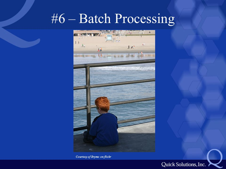 #6 – Batch Processing Courtesy of Brymo on flickr