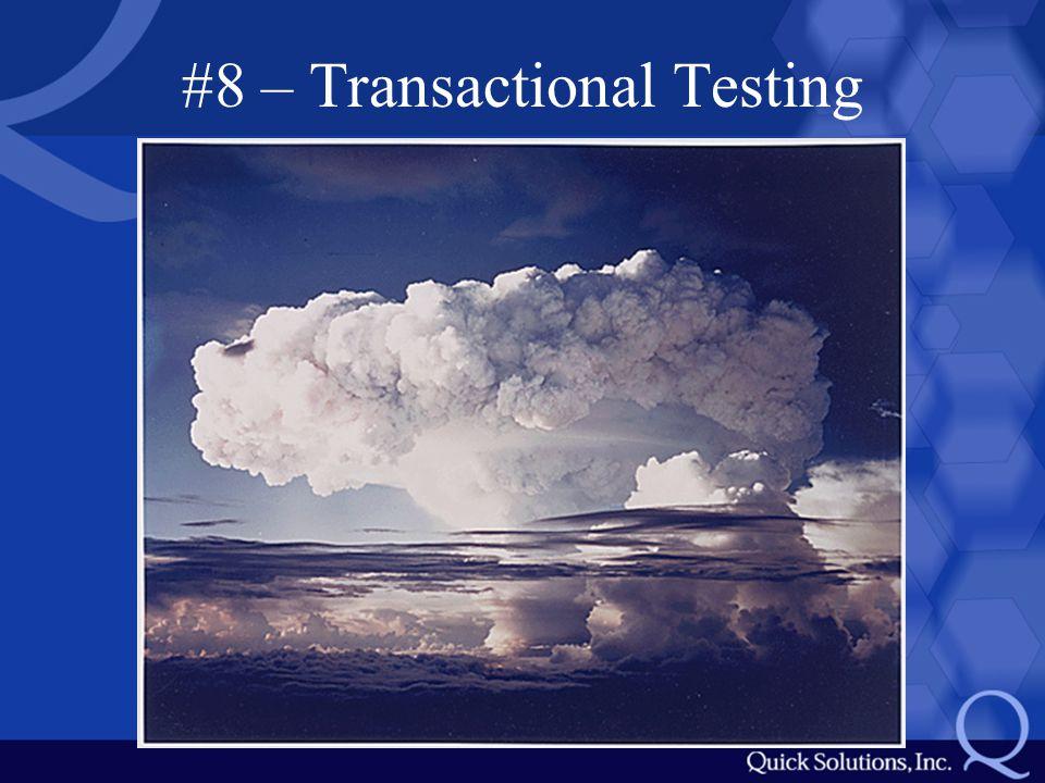 #8 – Transactional Testing
