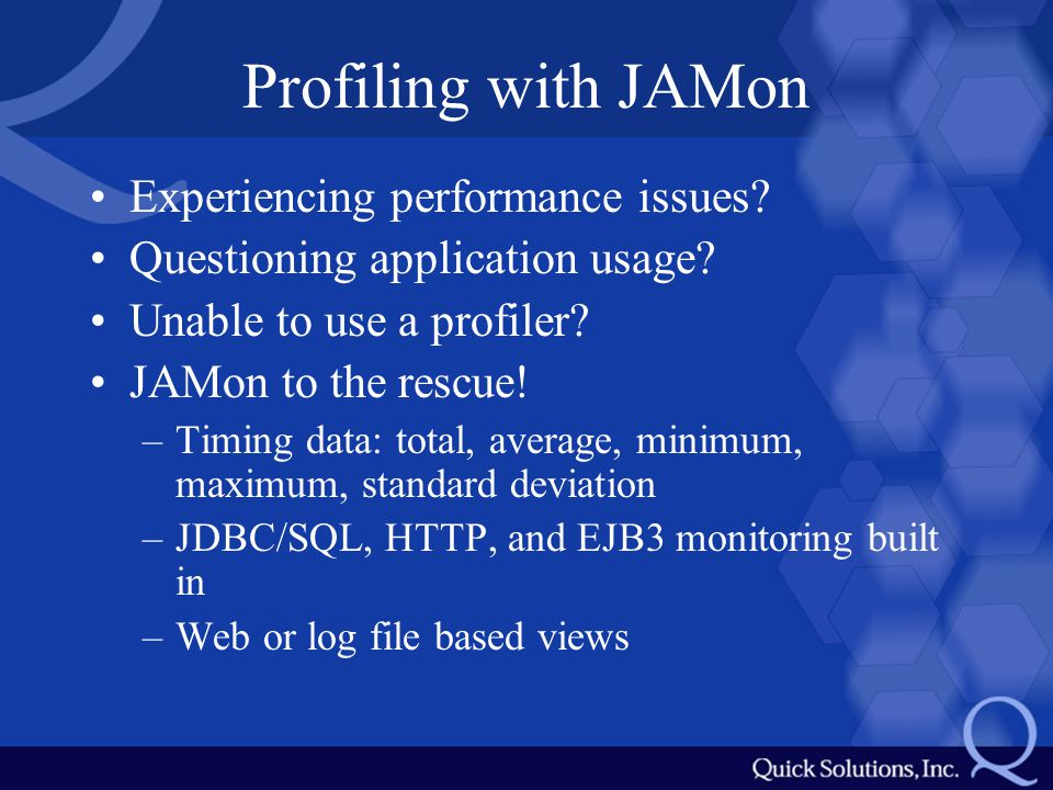 Profiling with JAMon Experiencing performance issues.