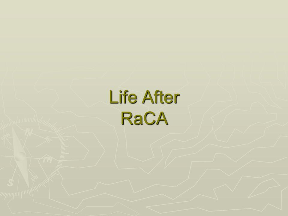 Life After RaCA