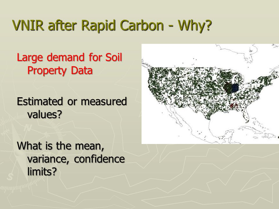 VNIR after Rapid Carbon - Why? Large demand for Soil Property Data Estimated or measured values? What is the mean, variance, confidence limits?