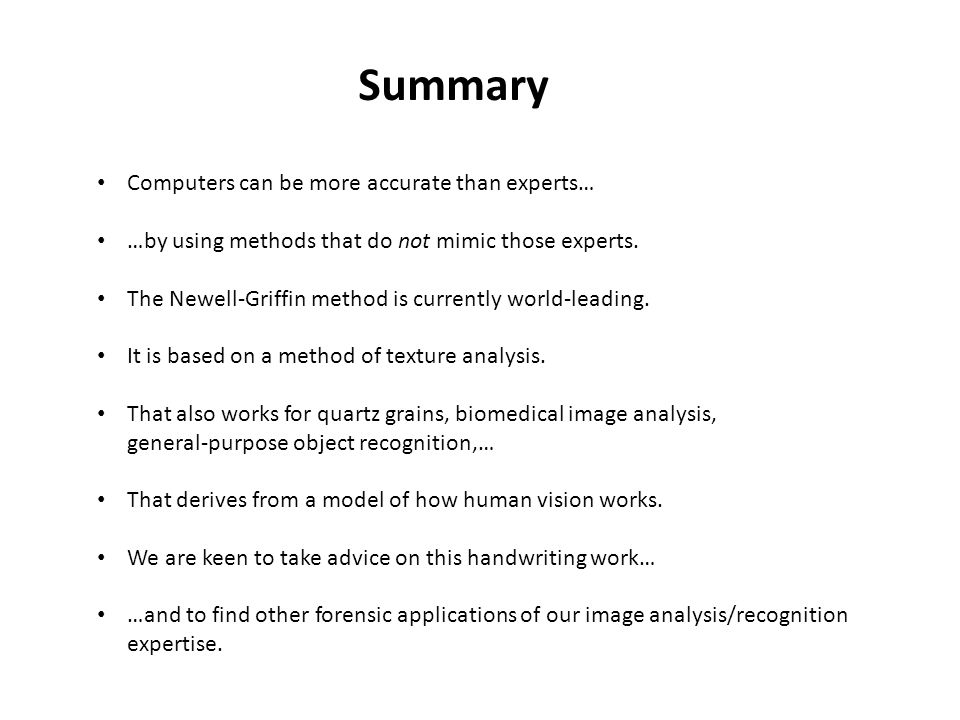 Summary Computers can be more accurate than experts… …by using methods that do not mimic those experts.