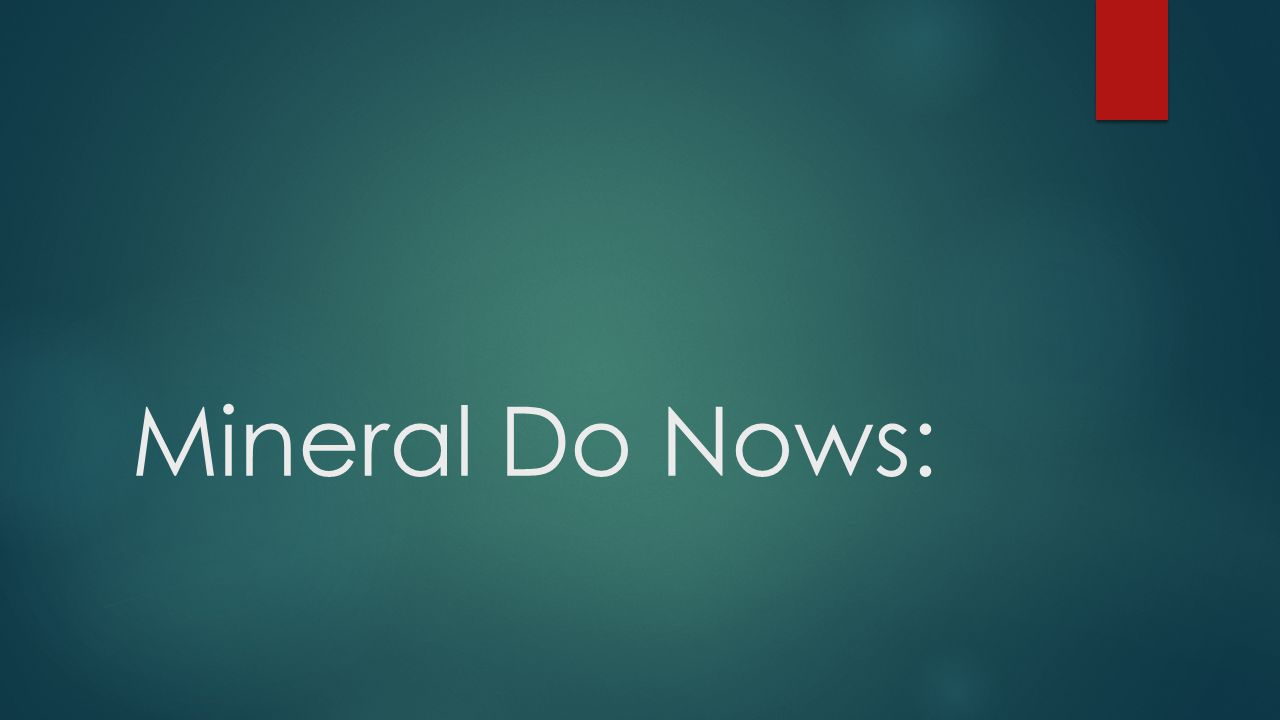 Mineral Do Nows: