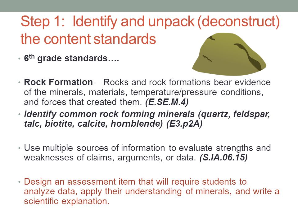 Step 1: Identify and unpack (deconstruct) the content standards 6 th grade standards….