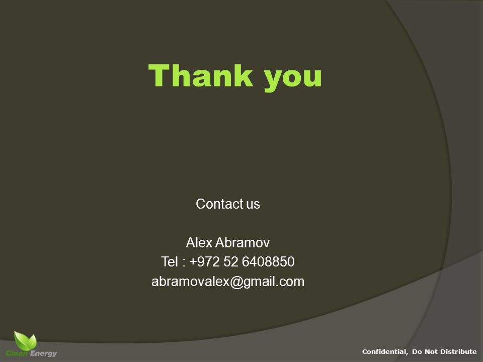Confidential, Do Not Distribute Thank you Contact us Alex Abramov Tel : +972 52 6408850 abramovalex@gmail.com