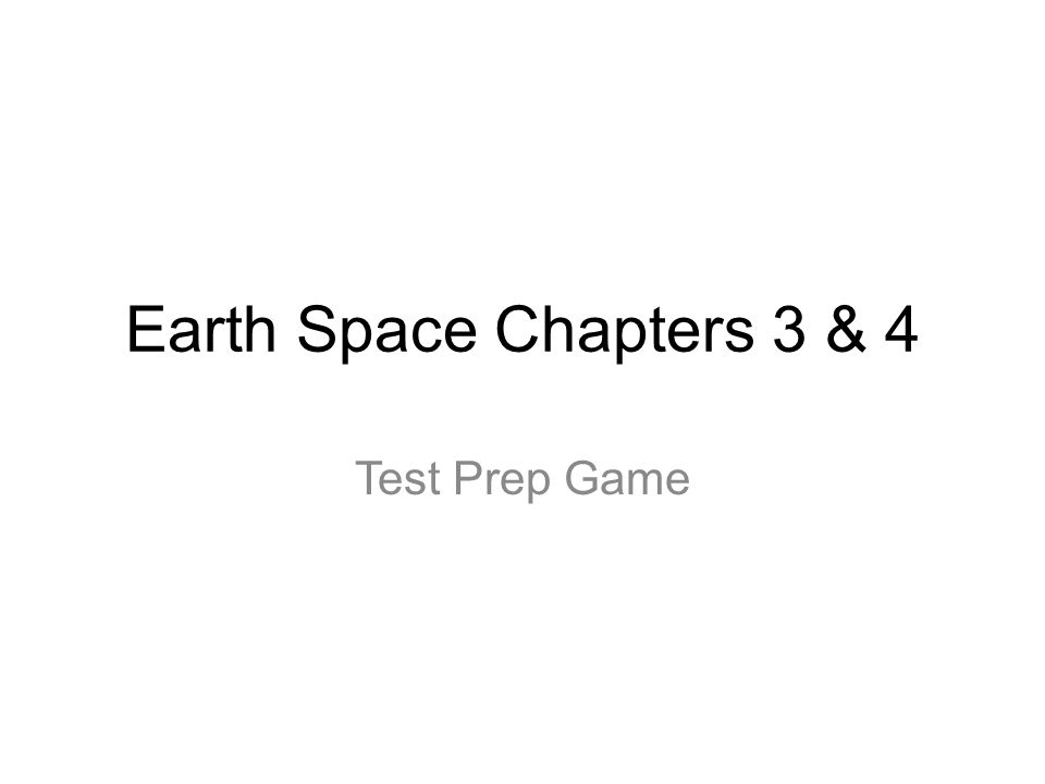 Earth Space Chapters 3 & 4 Test Prep Game