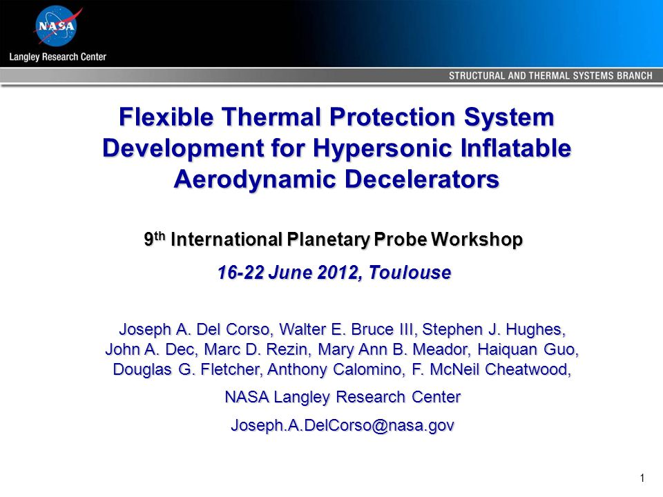 2 Outline Flexible Thermal Protection Systems (FTPS) Overview Ground Testing Thermal Modeling Margins Policy Material Catalysis Material Lifecycle Testing Advanced TPS Development Conclusions and Acknowledgments