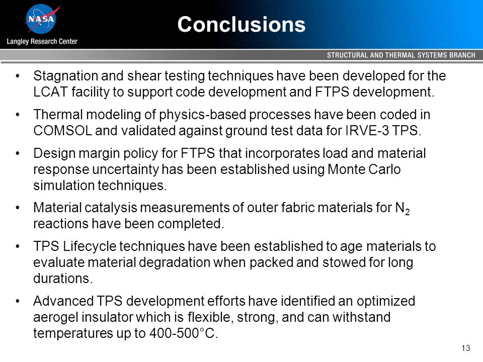 13 Conclusions Stagnation and shear testing techniques have been developed for the LCAT facility to support code development and FTPS development.