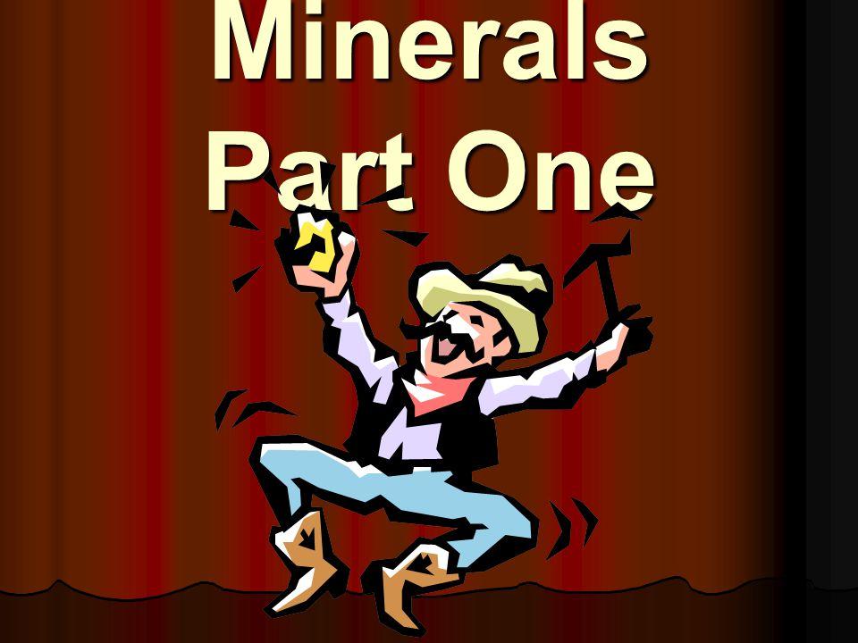 Minerals Part One