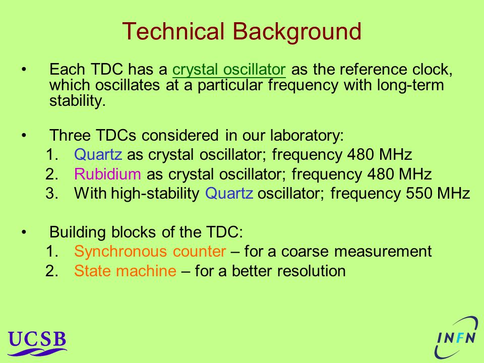 Technical Background Each TDC has a crystal oscillator as the reference clock, which oscillates at a particular frequency with long-term stability.