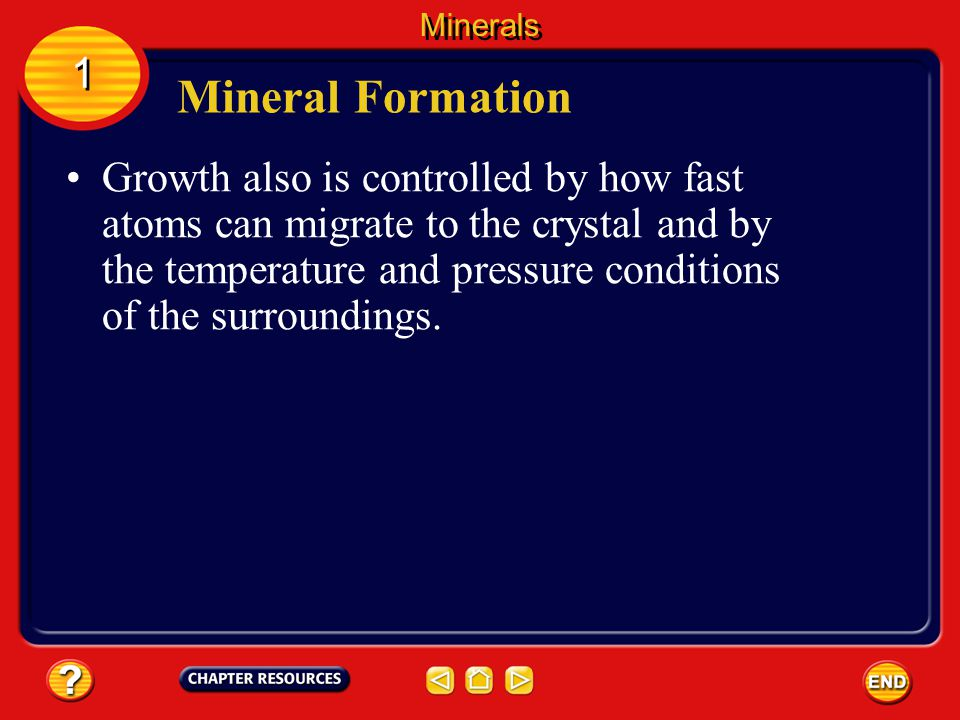 Minerals 1 1 Crystal Shape The orderly internal arrangement of atoms in a mineral often is indicated by its external crystal shape.