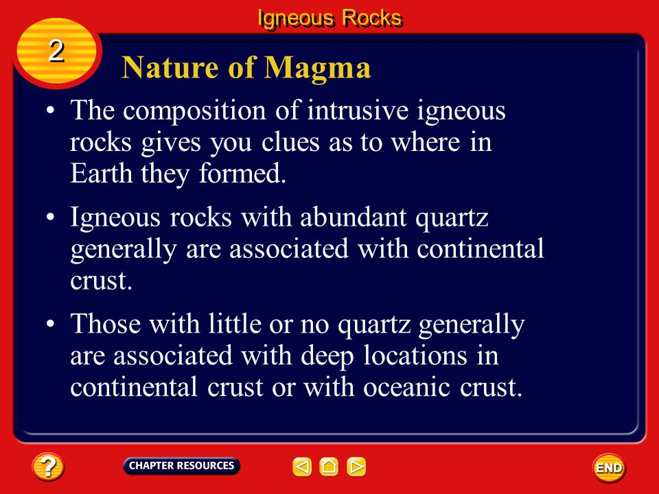 Igneous Rocks 2 2 Nature of Magma to solidify at lower temperatures and float to the top of the magma chamber. Late-forming, less dense minerals tend