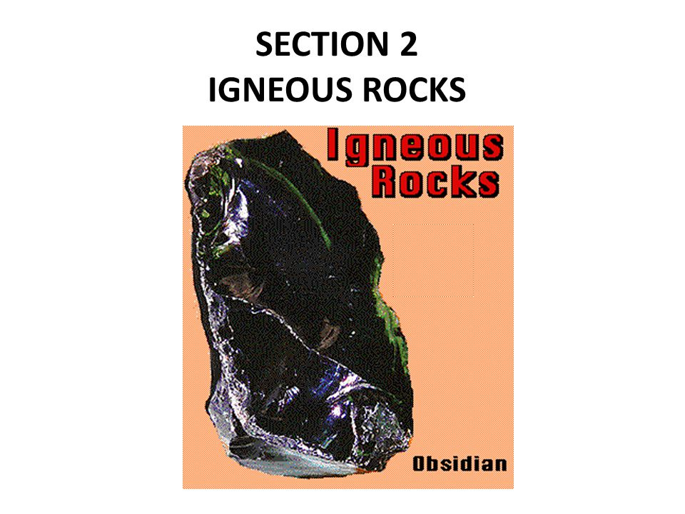 SECTION 2 IGNEOUS ROCKS