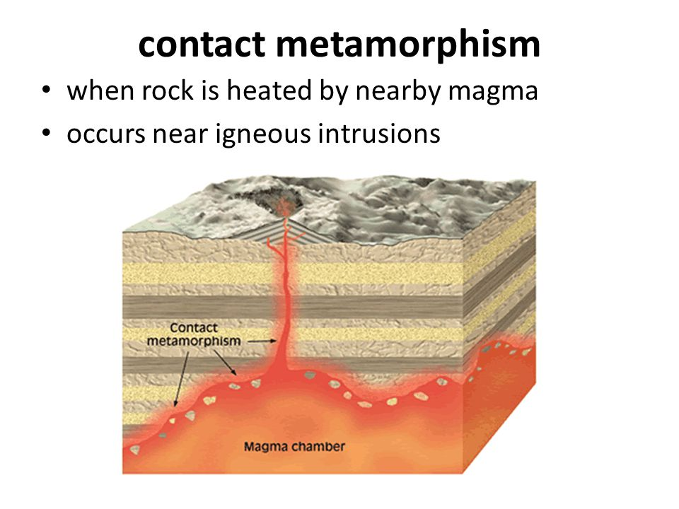 contact metamorphism when rock is heated by nearby magma occurs near igneous intrusions