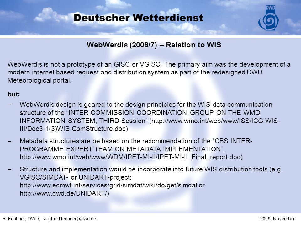 WebWerdis (2006/7) – Relation to WIS WebWerdis is not a prototype of an GISC or VGISC.