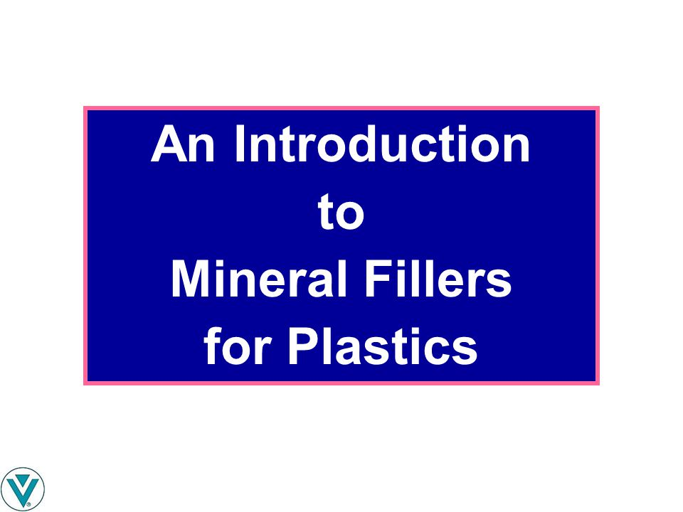 Primary Mineral Fillers In Plastics Calcium Carbonate- dry-ground, wet-ground, stearate-coated, PCC.