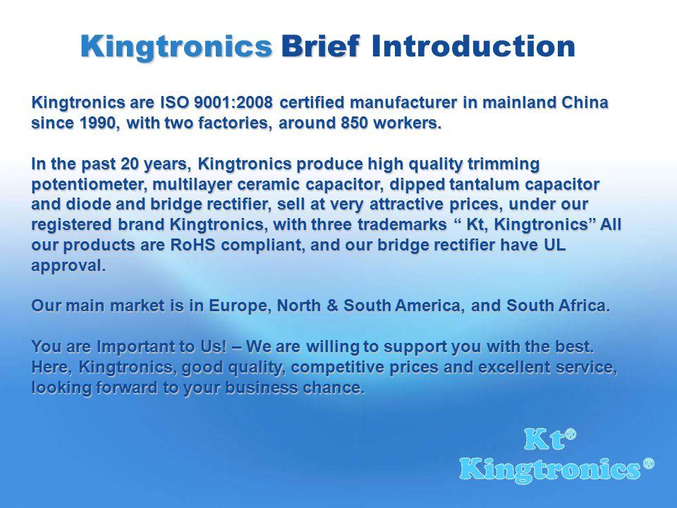 Kingtronics Certification ISO 9001:2008 certification Bridge rectifier UL certification Trimming potentiometer ISO&SGS certification Dipped tantalum capacitors SGS certification Diode rectifier M7 SGS certification