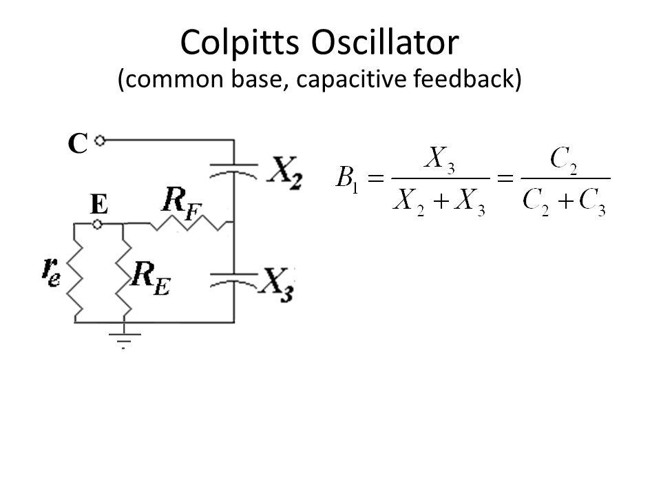 Colpitts Oscillator (common base, capacitive feedback) E C