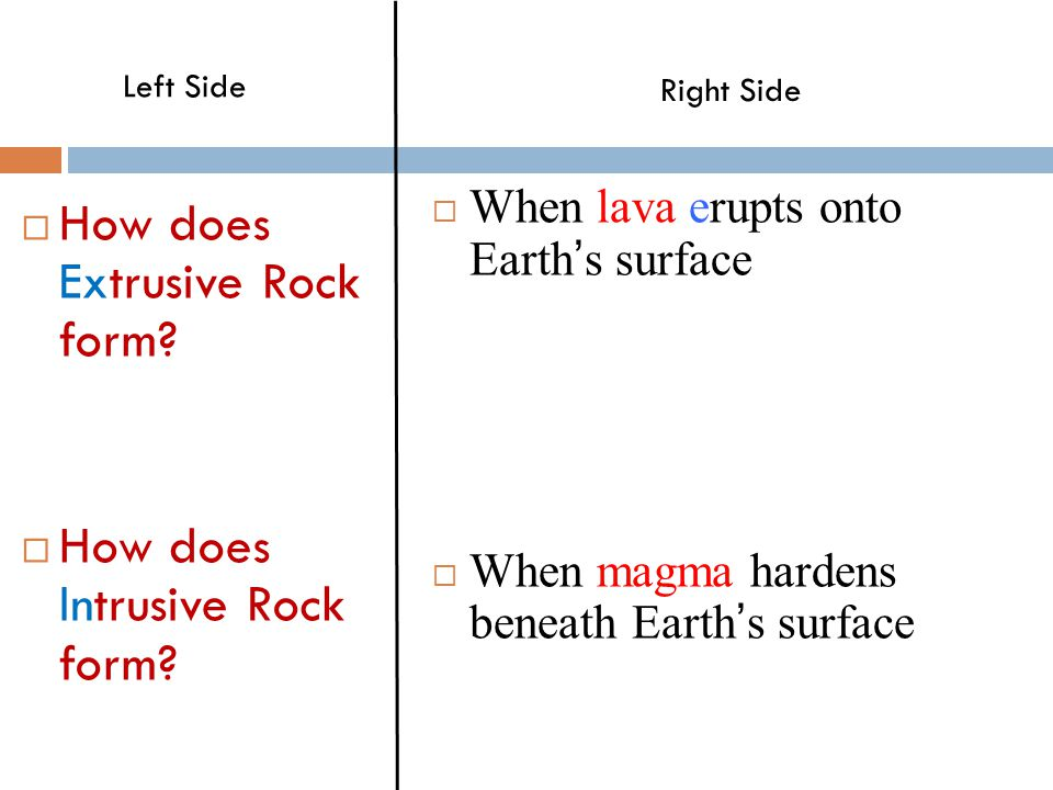  How does Extrusive Rock form. How does Intrusive Rock form.