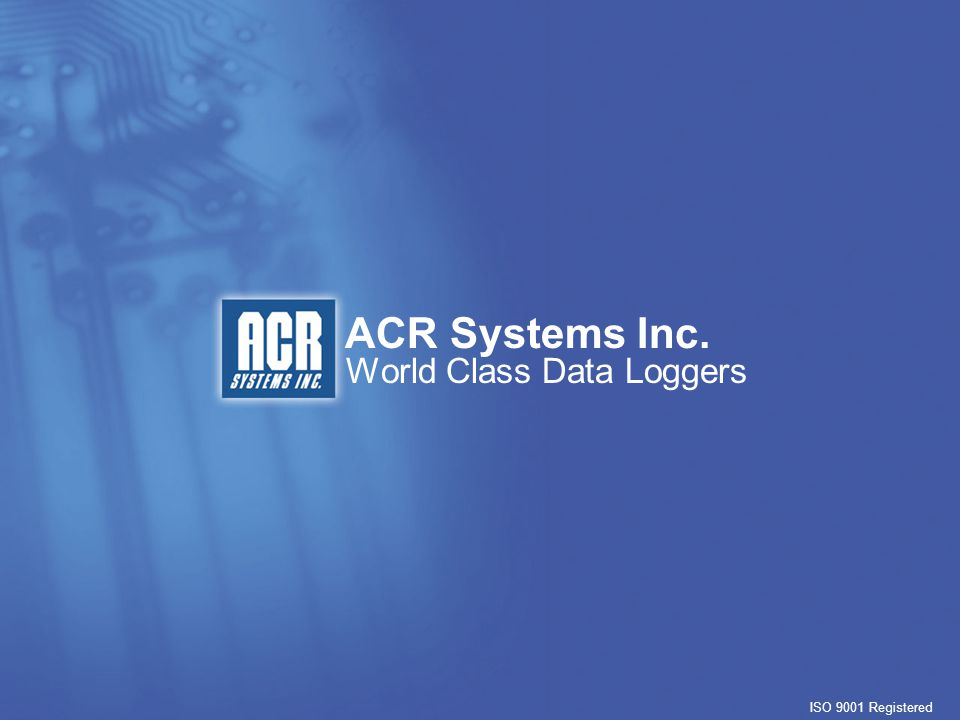 ACR Systems Inc. ISO 9001 Registered World Class Data Loggers