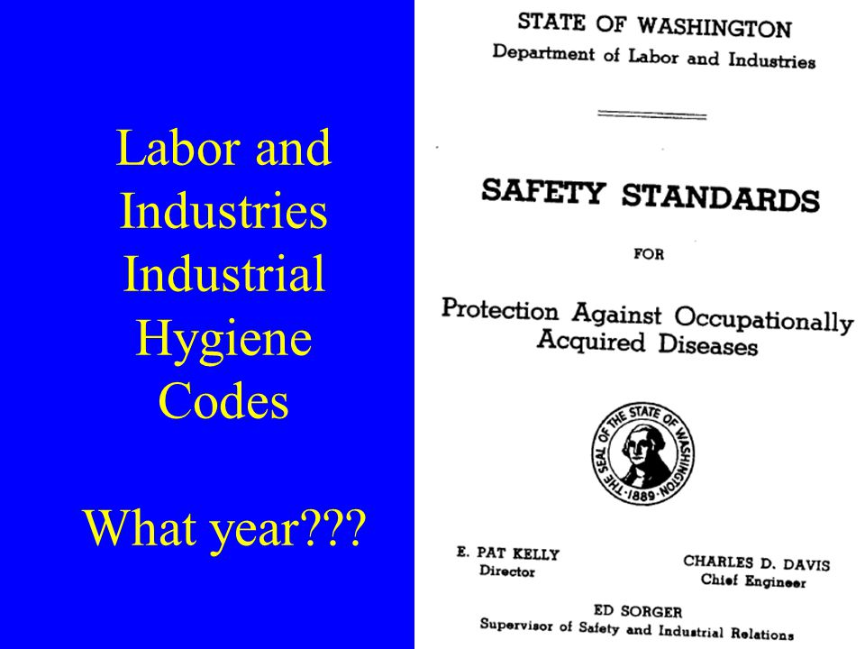 Labor and Industries Industrial Hygiene Codes What year