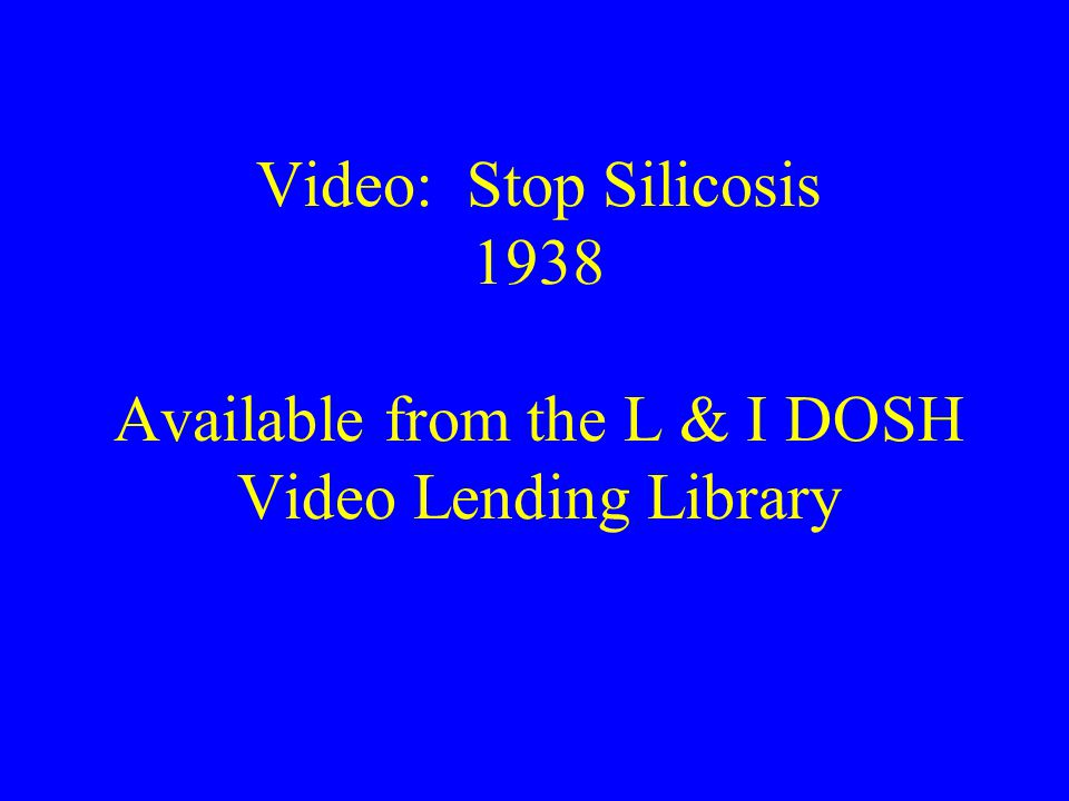 Video: Stop Silicosis 1938 Available from the L & I DOSH Video Lending Library
