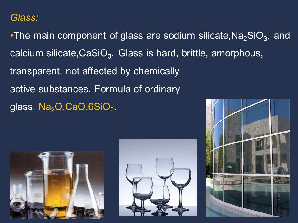 Cement: Main component is calcium aluminosilicate.