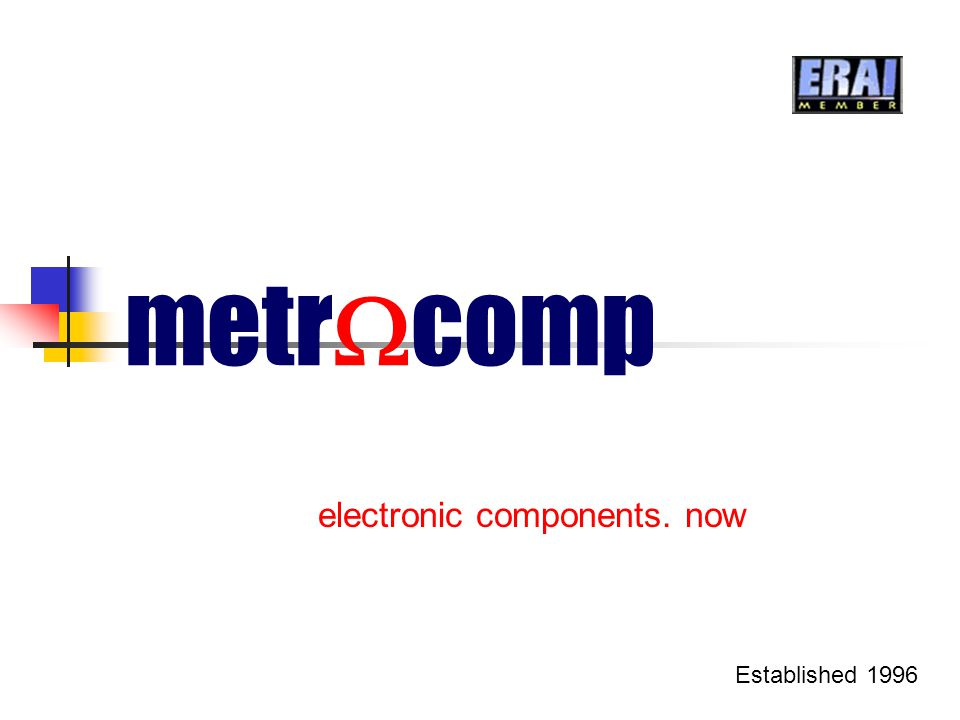 metr  comp electronic components. now Established 1996