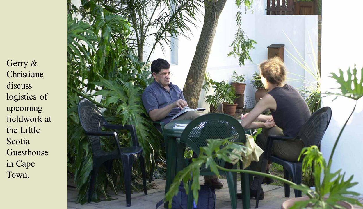 Gerry & Christiane discuss logistics of upcoming fieldwork at the Little Scotia Guesthouse in Cape Town.