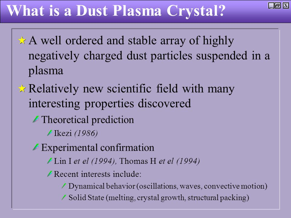 X_ What is a Dust Plasma Crystal.